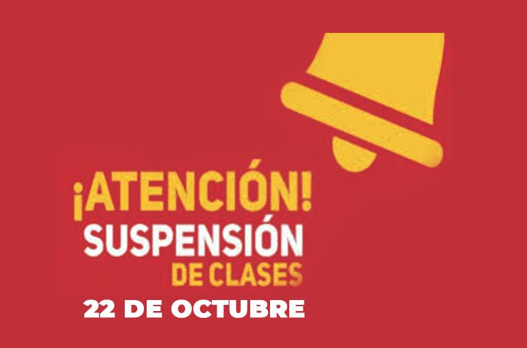 ...Suspensión de clases martes 22 de Octubre
