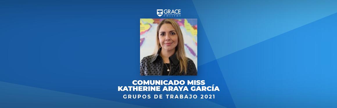 ...Comunicado miss Katherine Araya Garcia, sobre grupos de trabajo 2021