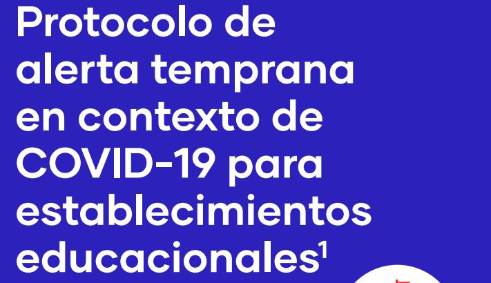 ...Protocolo de alerta temprana en contexto de COVID-19 para establecimientos educacionales